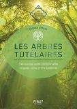 Les arbres tutélaires - guide de l'éveil - Les guides de l'éveil