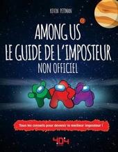 Among Us - Le Guide de l'imposteur non officiel - Tous les conseils pour devenir le meilleur imposte de Kevin Pettman