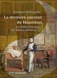 La dernière passion de Napoléon - La bibliothèque de Sainte-Hélène