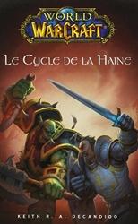 World Of Warcraft Le Cycle De La Haine de Decandido-K