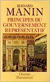 Principes du gouvernement représentatif de Bernard Manin ( 20 juin 1997 ) - Flammarion (20 juin 1997) - 20/06/1997