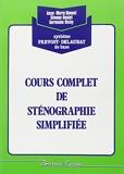 Cours complet de sténographie simplifiée - Système Prévost-Delaunay de base