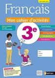 Français - Mon cahier d'activités 3e - Elève 2021 - Mon cahier d'activités - 3e - Edition 2021