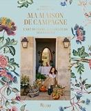 MA MAISON DE CAMPAGNE - L'ART DE VIVRE AUX COULEURS DES SAISONS