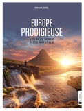 Europe prodigieuse - Les plus beaux sites naturels