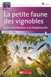 La petite faune des vignobles, une contribution à la biodiversité