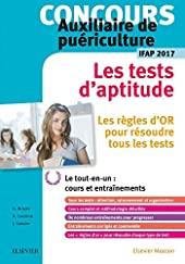 Concours Auxiliaire de puériculture - Les tests d'aptitude - IFAP 2017 - Le tout en un de Gérard Broyer