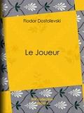Le Joueur - Format Kindle - 1,49 €