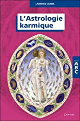 ABC de l'astrologie karmique de Laurence Larzul