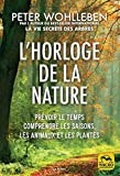 L'horloge de la nature - Prévoir le temps, comprendre les saisons, les animaux et les plantes - MACRO EDITIONS - 23/09/2021