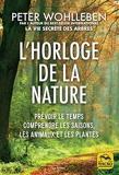 L'horloge de la nature - Prévoir le temps, comprendre les saisons, les animaux et les plantes - Macro Editions - 18/11/2021