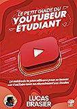 Le petit guide du youtubeur étudiant