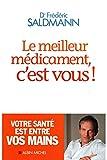 LE MEILLEUR MEDICAMENT C EST VOUS!