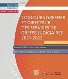 Concours Greffier et Directeur des services de greffe judiciaires 2021-2022 - Pour s'entraîner et se préparer avec efficacité à réussir le concours