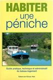 Habiter une péniche - Guide pratique, technique et administratif du bateau-logement