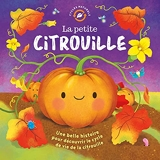La Petite Citrouille (Coll. Cycles Naturels)
