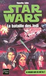 Star Wars, tome 13 - La Croisade noire du jedi fou, tome 2 : La Bataille des Jedi de TIMOTHY ZAHN