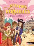 Mystères à Versailles - Drame au château - Roman Historique - de 7 à 11 ans