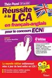 Réussite à la LCA en français-anglais pour le concours ECNi - En bonus : 10 vidéos de cours par Théo Pezel à consulter en ligne ! (2018) - VUIBERT - 16/10/2018