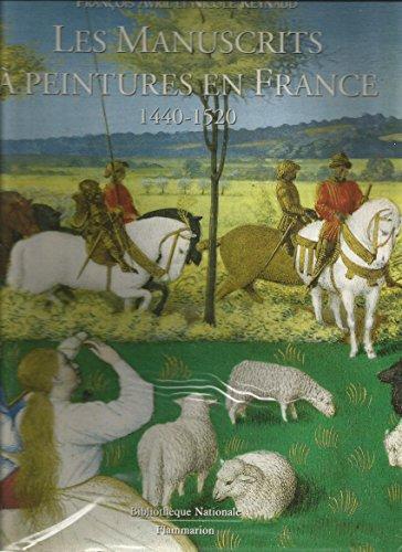 Les Manuscrits à Peintures en France, 1440-1520