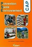 Prévention Santé-Environnement-CAP by Irène Duchesne (2010-05-10) - VUIBERT - 10/05/2010