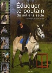 Eduquer Le Poulain Du Sol A La Selle de Véronique de Saint-Vaulry
