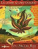 Les quatre accords toltèques - La voie de la liberté personnelle - JOUVENCE - 19/10/2012