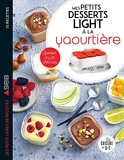 Mes petits desserts light à la yaourtière - Spécial multidélices