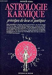 Astrologie karmique - Principes de base et pratique de Patrick Giani