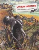Mythique préhistoire - Idées fausses et vrais clichés