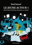 Le Jeune Acteur Tome 1 - Aventures De Vincent Lacoste Au Cinéma