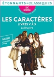 Les Caractères, Livres V-X - PROGRAMME NOUVEAU BAC 2022 1re - Parcours « Peindre les Hommes, examiner la nature humaine »