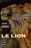 Le lion / Kessel, Joseph / Réf32235 - Le Livre de Poche