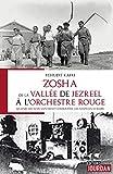 Zosha, de la Vallée de Jezreel à l'Orchestre rouge - Quand les juifs venaient combatte les nazis en