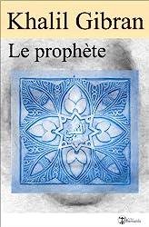 Le prophète (illustré) (Classiques t. 7) de Khalil Gibran
