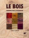 Le bois. Identification et utilisations
