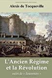 L'Ancien Régime et la Révolution, suivi de Souvenirs, par Tocqueville - Independently published - 02/12/2019