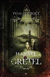 Hansel et Gretel - Les contes interdits d'Yvan Godbout