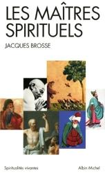 Les Maîtres spirituels de Jacques Brosse