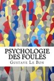 Psychologie des foules (annoté) - Format Kindle - 1,18 €