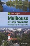 Mulhouse et ses environs - Promenades et découvertes