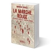 La Marche rouge - Les enfants perdus de l'Hôpital général de Marion Sigaut