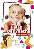 FAIRE DES MATHS EN MATERNELLE