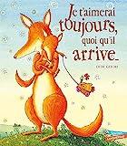 Je t'aimerai toujours quoi qu'il arrive... Format cartonné - Hachette - 12/01/2011