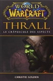 World of Warcraft - Thrall Le crépuscule des aspects - Panini - 17/08/2011