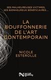 La bouffonnerie de l'art contemporain de Nicole Esterolle (1 mai 2015) Broché