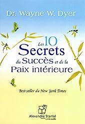 Les 10 secrets du succès et de la paix intérieure de Wayne-W Dyer