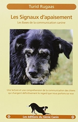 Les signaux d'apaisement - Les bases de la communication canine de Turid Rugaas