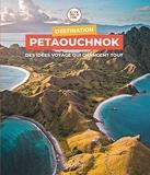 Destination Petaouchnok - Des idées voyage qui changent tout