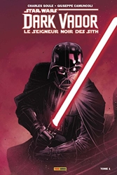 Dark Vador - Le Seigneur noir des Sith - Tome 1 de Charles Soule